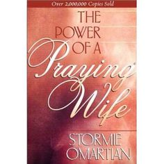 The Power of a Praying Wife blessed me years ago and I still refer to it today.