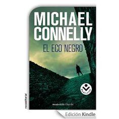 'El eco negro', Michael Connelly. Recorriendo con Harry Bosch, detective deslumbrante, las oscuras alcantarillas de la seguridad nacional