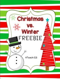 Winter vs. Christmas {{Freebie}}  First, Second, Third /English Language Arts, Christmas/Chanukah/Kwanzaa, Winter .  This packet includes activities to compare winter and Christmas. There are printables and Smartboard activities.