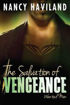 The Salvation of Vengeance (Wanted Men Book 2) (English Edition) eBook: Nancy Haviland: Amazon.de: Kindle-Shop