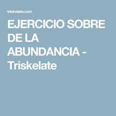 EJERCICIO SOBRE DE LA ABUNDANCIA - Triskelate
