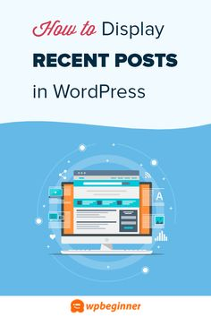 Do you want to list your latest posts on your site? We show you several ways to display recent posts in WordPress, through built-in features and plugins. Wordpress Admin, Wordpress Plugins, Wordpress Theme, Start A Website, Branding, Make Design, Blogging, Coding, Tutorials