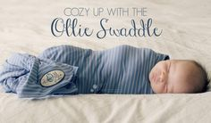 Cozy Up With The Ollie Swaddle | Simply Real Moms