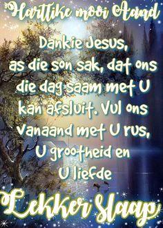 Goeie Nag, Christian Messages, Good Night Quotes, Sleep Tight, Afrikaans, Poems, Diamond, Poetry, Verses