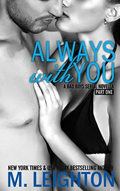 Always with You: Part One by M. Leighton http://www.amazon.com/dp/B00YLUHSP0/ref=cm_sw_r_pi_dp_dohFvb1BG5JT0