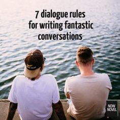 7 dialogue rules for writing fantastic conversations