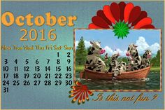 Oct.2016Desktop challenge= 2016 October desktop challenge by Anja Here is my Oct.2016 - Is this not fun ? page Anja. thanks for the fun pict. free to use from .askideas.com/31-very-funny-cows-images-and-pictures/ used stuff from LilyBelle_BUILD-A-CALENDAR and gzvalverde_calendar_months ,  thanks Fay and Gloria font -Script-Writing Stuff-Verdana used your loving bonus OSLS-DB-0916-AylaDesign , thanks Anja recolored / shadowed a bit