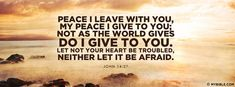 Peace I leave with you, my peace I give to you;... - Facebook Cover Photo