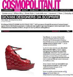 """COSMOPOLITAN (December 2012)_ Cosmopolitan says: """"Si chiama WHAT'S MORE ALIVE THAN YOU™ ed è un nuovo brand di accessori senza tempo, opere d'arte del fashion pensate e realizzate dai migliori giovani designers internazionali."""""""