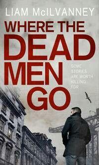 Where Dead Men Go - Crime Fiction