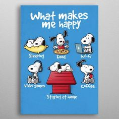 What Makes Me Happy by, Noemi Fadda   #snoopy #snoopyart #snoopyartwork #snoopyillustrations #thepeanuts Get your Free iPhone 11 Pro Or Apple Accessoires Gift#iphone6photography #iphonestyle #iphone6sphotography #iphone4sale #iphonegames #iphonesiaoftheday #iphonebekas #IphoneSelfie #iphone8murah #iphonefree #iphoneaddict #iphonekilif #iphone5r #iphone6sforsale #iphoneten #iphonerepairs #iphone6sale #iphoneori #iphonesurabaya #iPhonefoto #iphonesonly Cartoon Posters, Cartoon Gifs, Cartoons, Wall Art Prints, Poster Prints, Canvas Prints, Happy Snoopy, Hello Memes, Snoopy Cartoon