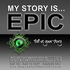 Is your story EPIC? Submit your film today at TPFF 2015 in Harlem,NY www.thepeoplesfilmfestival.com