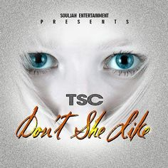 """TSC is back with his new record """"Don't She Like"""". The record has a grown up vibe to it. Strictly for the mature and sexy. TSC came out of nowhere with the record and so far it's being picked up on"""