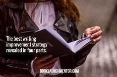 The Greatest Writing Improvement Strategy REVEALED. Click to find out what it is. http://www.booklaunchmentor.com/greatest-writing-improvement-strategy/