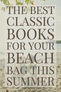 Most people don't associate the classics with light vacation reading. I think these books get a bad rap for being too heavy, too dense, too difficult - but don't fall victim to it! Here's my definitive list of the best classics for your beach bag. Best Books List, Great Books To Read, Book Lists, Good Books, My Books, Summer Books, Summer Reading Lists, Beach Reading, Book Challenge