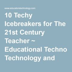 10 Techy Icebreakers for The 21st Century Teacher ~ Educational Technology and Mobile Learning
