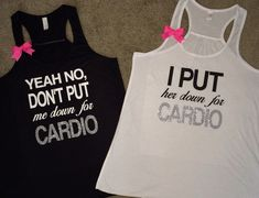 Yoga Clothes Ideas : Yeah, No Don't Put Me Down For Cardio – I Put Her Down For Cardio – Workout Buddy Tanks – Ruffles with Love – Racerback Tank – Womens Fitness – Workout Clothing – Workout Shirts with Sayings Black tan Fitness Motivation, Fitness Tips, Fitness Memes, Fitness Shirts, Fitness Wear, Fitness Exercises, Workout Fitness, Workout Attire, Workout Wear