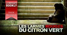 LES LARMES ROUGES DU CITRON VERT, de Lucie Brasseur.  De la startup internet aux meurtres de SDF parisiens en passant par Orléans et Aix en Provence... Tout est question de langage ;)   Policier/Thriller - 175 pages - www.bookly.fr