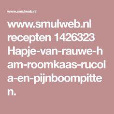 www.smulweb.nl recepten 1426323 Hapje-van-rauwe-ham-roomkaas-rucola-en-pijnboompitten. Lunches, Ham, Eat Lunch, Hams, Meals, Lunch Meals
