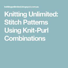 Knitting Unlimited: Stitch Patterns Using Knit-Purl Combinations