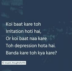 Kre to Kya kre bolo Deep Words, True Words, Wale Quotes, Wallflower Quotes, Love Quotes In Hindi, Famous Quotes, Funny Thoughts, Deep Thoughts, Haha So True