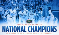 2014 Florida Softball - National Champions - It's Great to be a Florida Gator - #ItsGreatUF