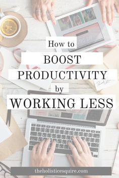 Less can sometimes mean more. . I've found three simple hacks to increase productivity and allow you to be more productive all of the time. Guess what? It requires that you do less.