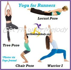 Three great YOGA moves for runners: Locust Pose, Tree Pose, Warrior I and Chair Pose. getfitwithmelody.org http://infinityflexibility.com/wp/