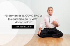 """""""Si aumentas la conciencia, los cambios en tu vida vienen solos"""""""