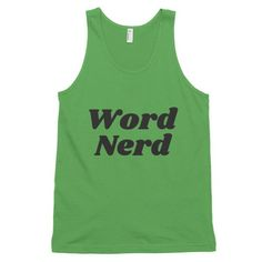 Do you have a massive vocabulary? Do you die a little inside when someone use's the wrong their/they're/there? If so, this shirt is for you. This unisex tank-top boasts a nice drape, which is ideal fo