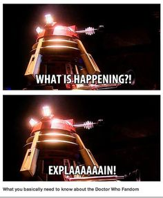 Doctor Who Fandom I totally read this in a Dalek voice Bae, My Sun And Stars, Fandoms, Don't Blink, Dr Who, Superwholock, Tardis, I Laughed, The Best