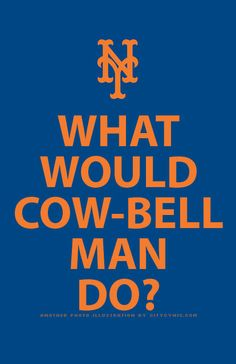 Poster from Mets Ownership: What Would Cow-Bell Man Do? #mets