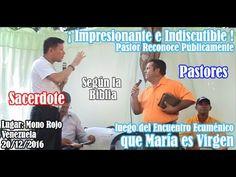 parte 4 INDISCUTIBLE Pastor Reconoce que María es Virgen luego de encuentro con Sacerdote Católico - YouTube