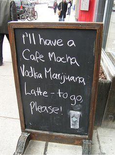 cafe mocha vodka marijuana latte Ill Take 2 Please With a Shot of Expresso! Haha Business, I Love Coffee, Coffee Shop, Make Me Happy, Make Me Smile, Amsterdam Cafe, Amsterdam Netherlands, Word Up, Something Beautiful