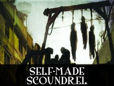 Self-Made Scoundrel: fiction project that must be funded by Friday, June 2012 Fiction, Novels, Self, June, Friday, Success, Fantasy, Imagination, Fantasia