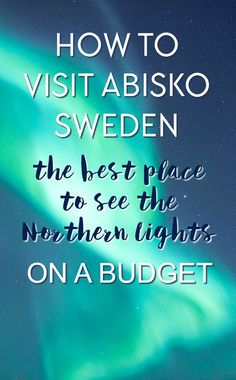 Abisko, Sweden is meant to be the best place in Europe - or even the world - to see the Northern LIghts. Here's a detailed guide for how to visit Abisko and see the Northern Lights on a budget, including where to stay, where to eat, and where to go to see the aurora for cheap.