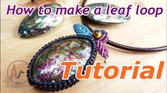 How to make a macrame knot leaf loop with abalone shell