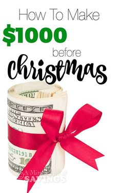Looking for ways to make some FAST CASH quick? Or saving for Christmas? Here's some easy ways to make money - Christmas Cash How To Make $1000 Before Christmas