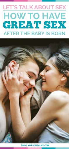 Let's Talk About Sex: How To Have Great Sex After The Baby Is Born