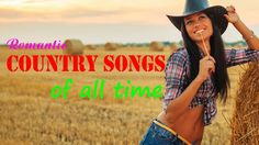 Country Love Songs - Best Country Love Songs - Romantic Country Songs