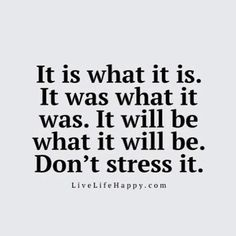 65 Positive Thinking Quotes And Life Thoughts I really do not stress much at all. Everything happens for a reason. I am not in control, nor do I want to be. Now Quotes, Life Quotes Love, True Quotes, Great Quotes, Words Quotes, Quotes To Live By, Motivational Quotes, Funny Quotes, Inspirational Quotes