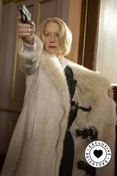 Helen Mirren she is absolutely awesome!