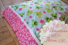 How to Make an Easy Rolled Pillowcase with 3 seams