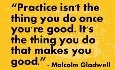 Motivational Quotes, Inspirational Quotes, UFC Quotes, MMA Quotes, with pictures / images: Malcolm Gladwell on Practice