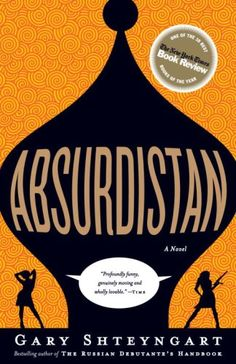 """Absurdistan"" by Gary Shteyngart - I love this author. The Russian Debutante's Handbook is another must-read. Currently reading for Space Monkey Lit book group thanks to @Laura Gluhanich."