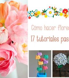 Flores de papel, 7 tutoriales paso a paso