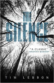 The Silence by Tim Lebbon 02/06/2015