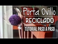 (113) Porta Ovillo de Lanas - Reciclado tutorial paso a paso - YouTube