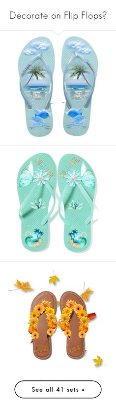 """""""Decorate on Flip Flops😀"""" by ragnh-mjos ❤ liked on Polyvore featuring art, Havaianas, Summer, contest, FlipFlops, artset, topsets, polyvorecommunity, topset and decorateflipflops"""