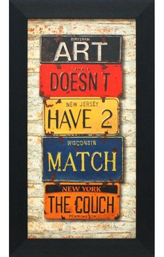 Artistic Reflections Art Doesn't Have to Match the Couch by Greg Constantine Framed Textual Art Wake Up Quotes, Framed Art, Framed Prints, Reflection Art, License Plate Art, House With Porch, Teaching Art, Art For Sale, Wood Art